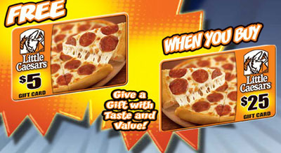 Little Caesar's Pizza - Buy $25 in Gift Cards, get $5 Gift Card ...