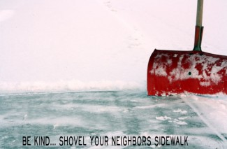 Happy thoughts: Shovel your neighbors sidewalk