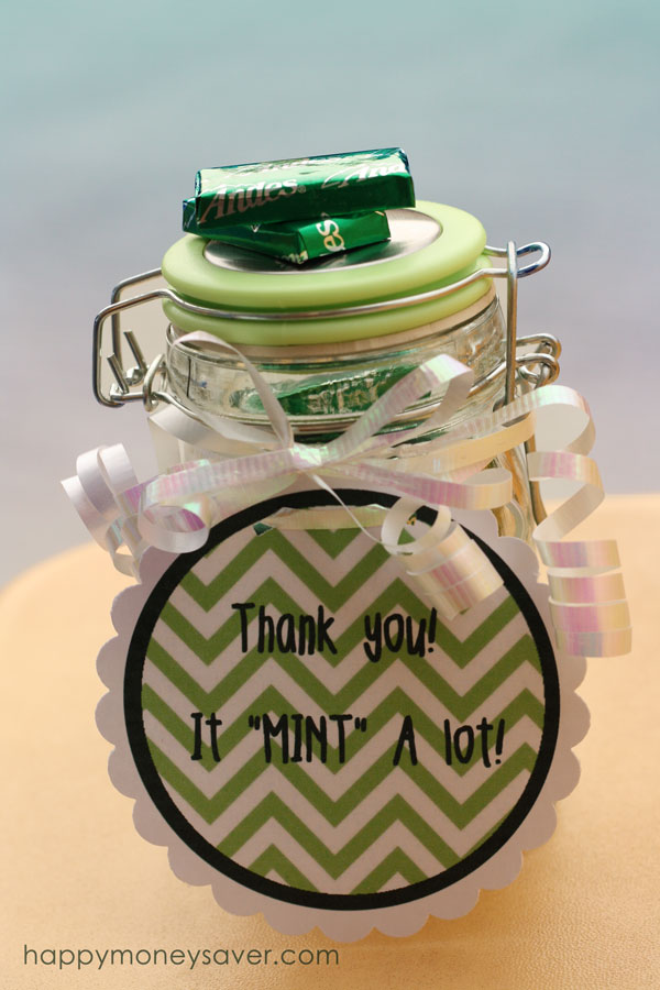"""This is a great way to say thank you so someone without breaking the bank. Take a jar, add some mints and last add the free tag that says """"Thank You, It Mint A Lot""""."""