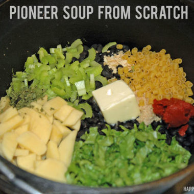 Happy Homesteading: Pioneer Soup from Scratch