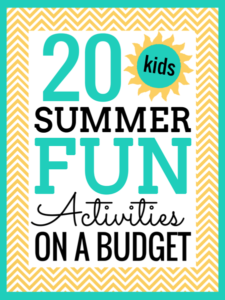20 Kids Summer Fun Activities on a Budget