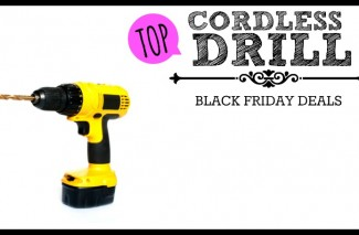 Top Cordless Drill & Tool Deals for Black Friday 2013