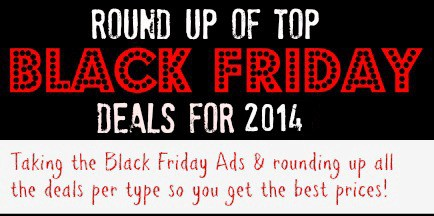 Black Friday Deals for 2014 - big round up!