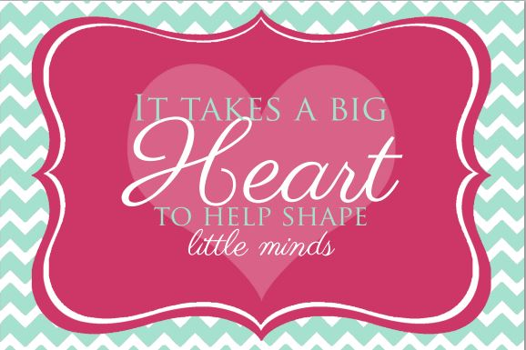 Dramatic image for it takes a big heart to shape little minds printable