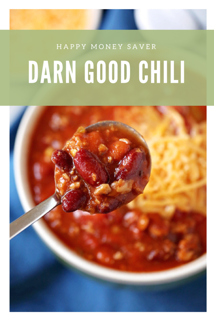 Darn Good Chili Recipe | Happy Money Saver