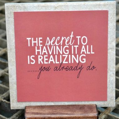 """""""The Secret To Having It All"""" Free Printable Quote"""