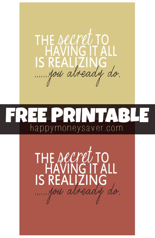 "Six colors to choose from in this ""The Secret To Having It All"" Free Printable Quote. #happythoughts #favoritequote"