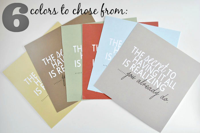 "Decoration for your home or a gift idea. ""The secret to having it all"" free printable quote. #happythoughts #favorite quote #sixcolors"