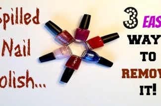 Spilled Nail Polish? 3 Easy Ways to Remove it!