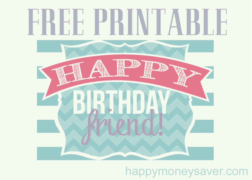 This is a great way to show your friends you care on their birthdays! Happy Birthday friend free printable.  #happythoughts
