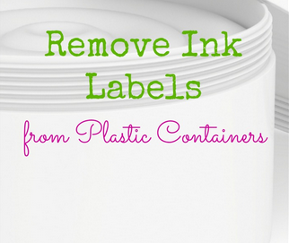 Thrifty Tip: Remove Ink Labels from Plastic Containers