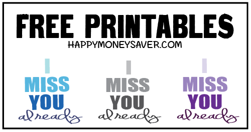 I Miss You Already Free Printables with three colors to choose from. #happythoughts #imissyoualready