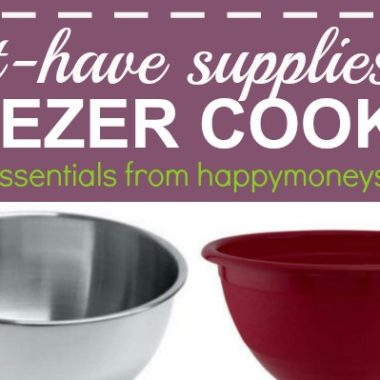 My Favorite & Must Have Freezer Meal Supplies