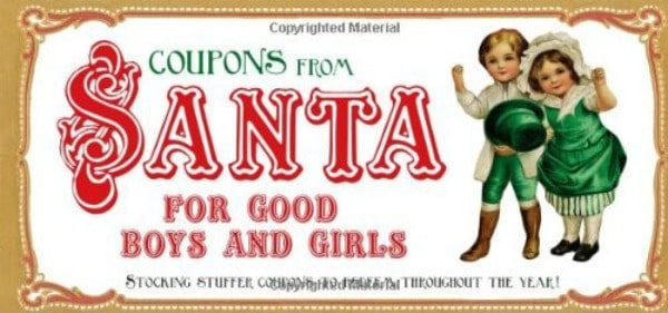 Coupons from Santa This booklet is filled with fun coupons that your kids can redeem all year long!