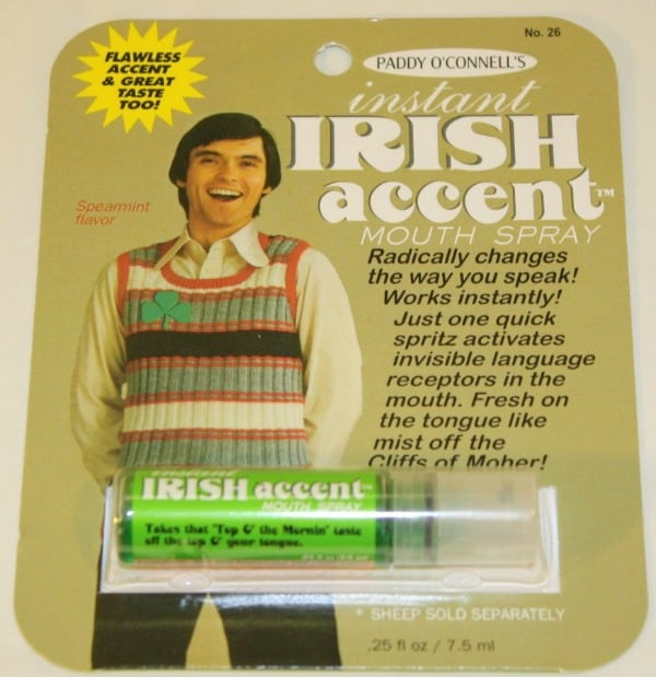 Irish Accent Mouth Spray Can you just imagine someone trying to use this? I can and now I'm laughing!!
