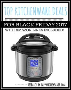 Top Kitchen deals for Black Friday 2017 including Instapot Pressure Cookers, Crockpots, KitchenAid Mixers, Waffle makers and more.