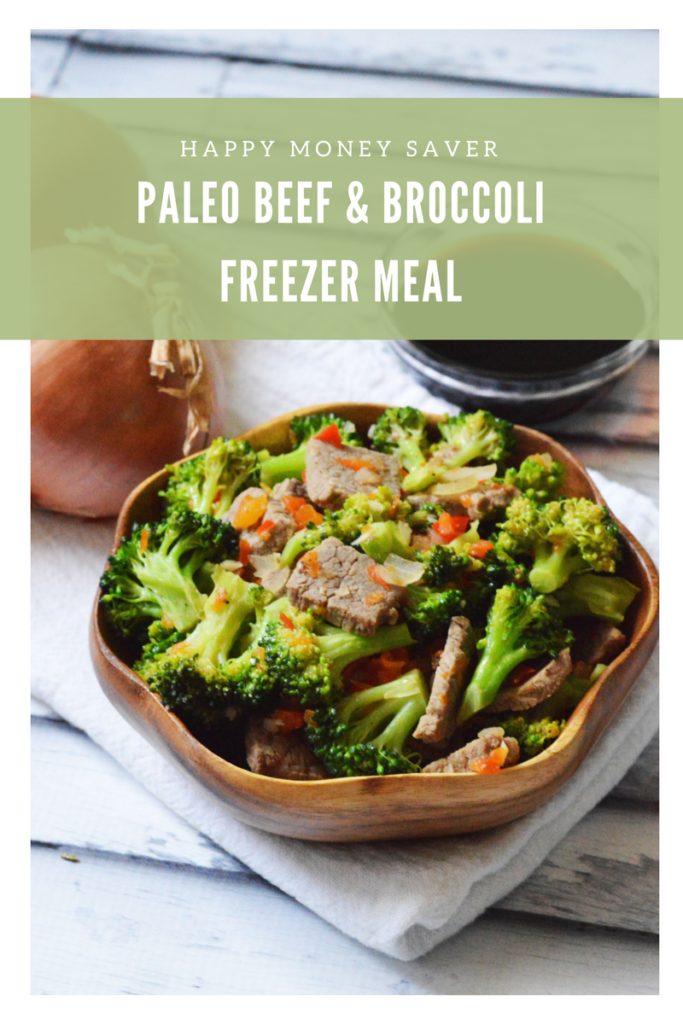 Paleo Beef & Broccoli Freezer Meal | Make Ahead Meals | Happy Money Saver