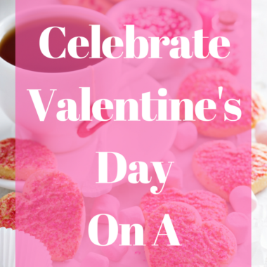 How to Celebrate Valentines Day on a Budget | Happy Money Saver