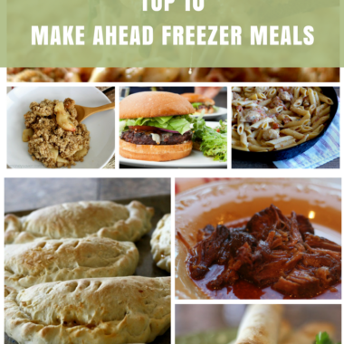 Top 10 Make Ahead Freezer Meals