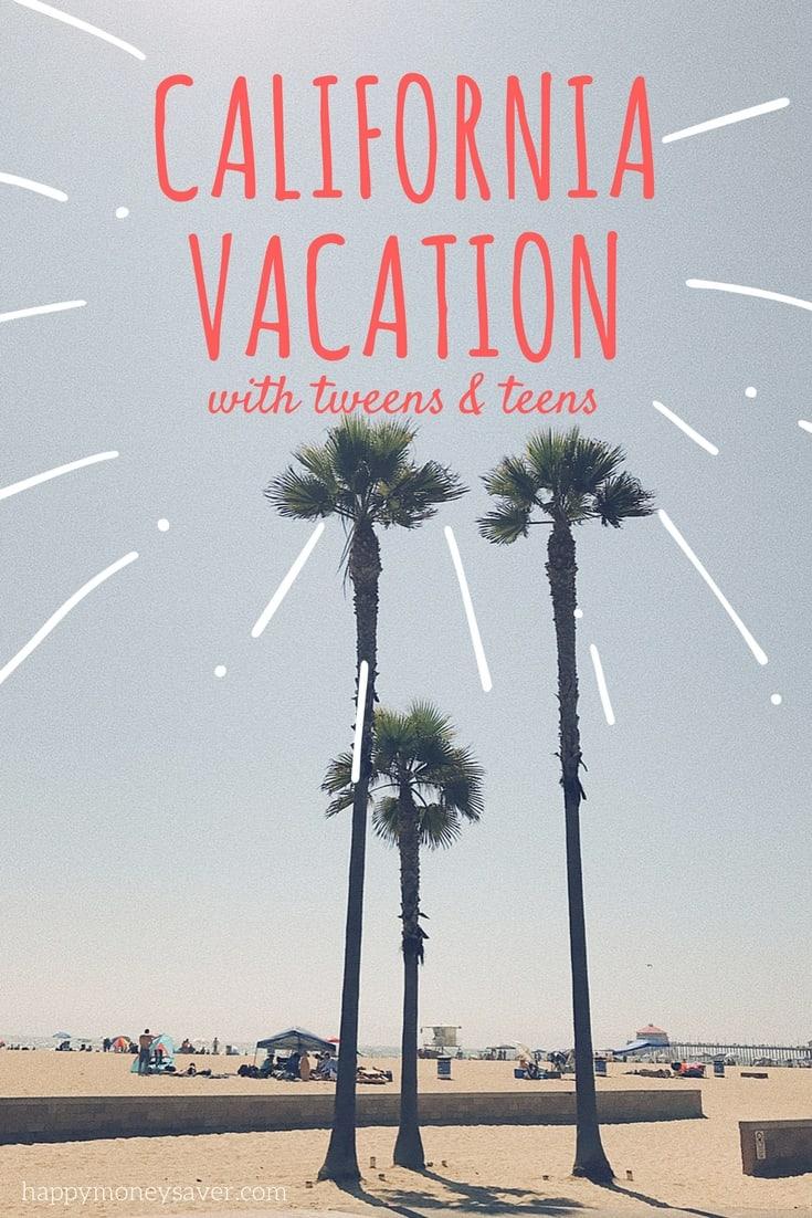 Budget friendly Tips & Most Fun California Vacation for tweens and teens. happymoneysaver.com
