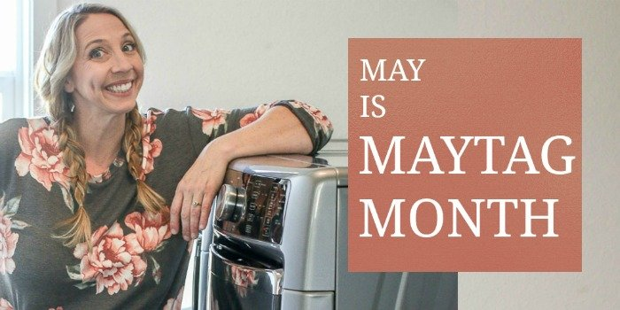 May is Maytag Month where you can find out How To Choose A Washer & Dryer Set that is best for you!