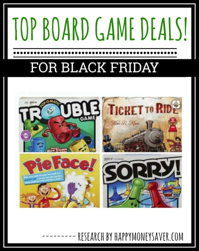 trouble board game, ticket to ride, pie face and sorry board games for black friday deals.
