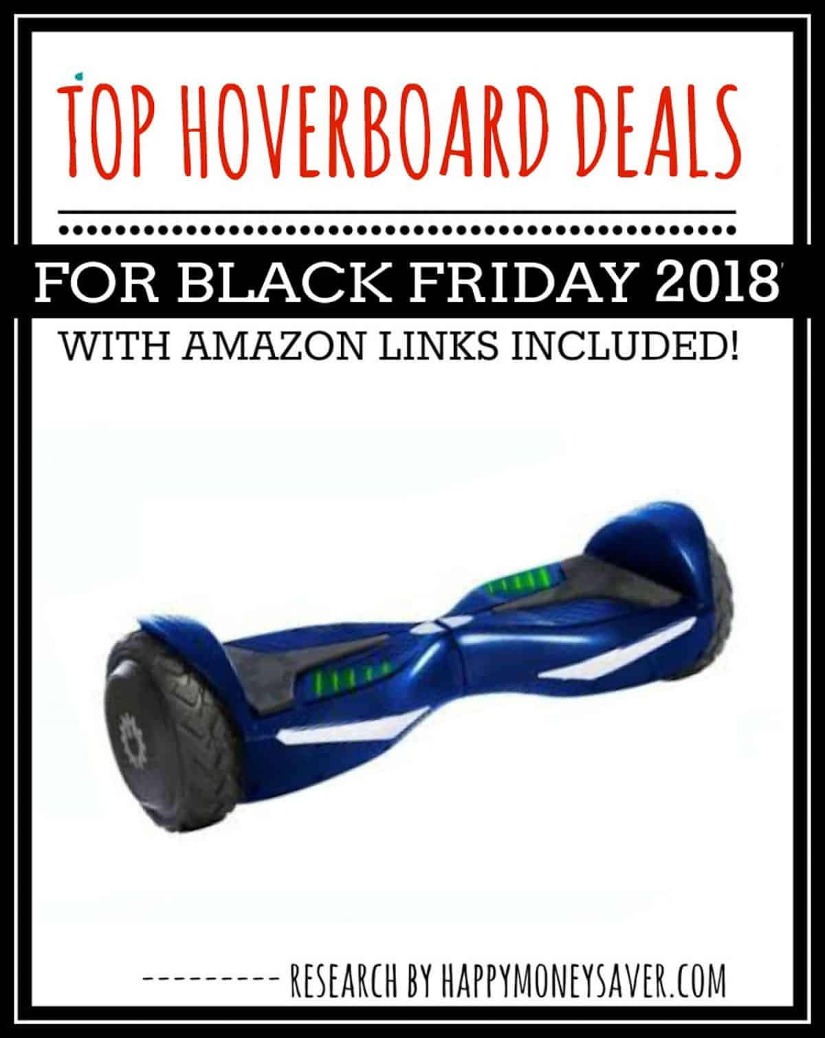 Top Hoverboard Black Friday Deals 2018 Happy Money Saver
