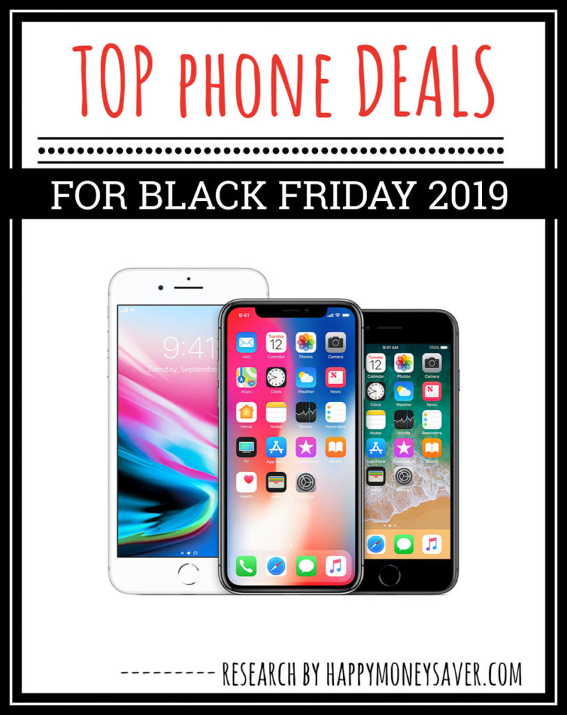 Graphic image of writing of words Top Phone Deals for Black Friday 2019 plus image of 3 cell phones.