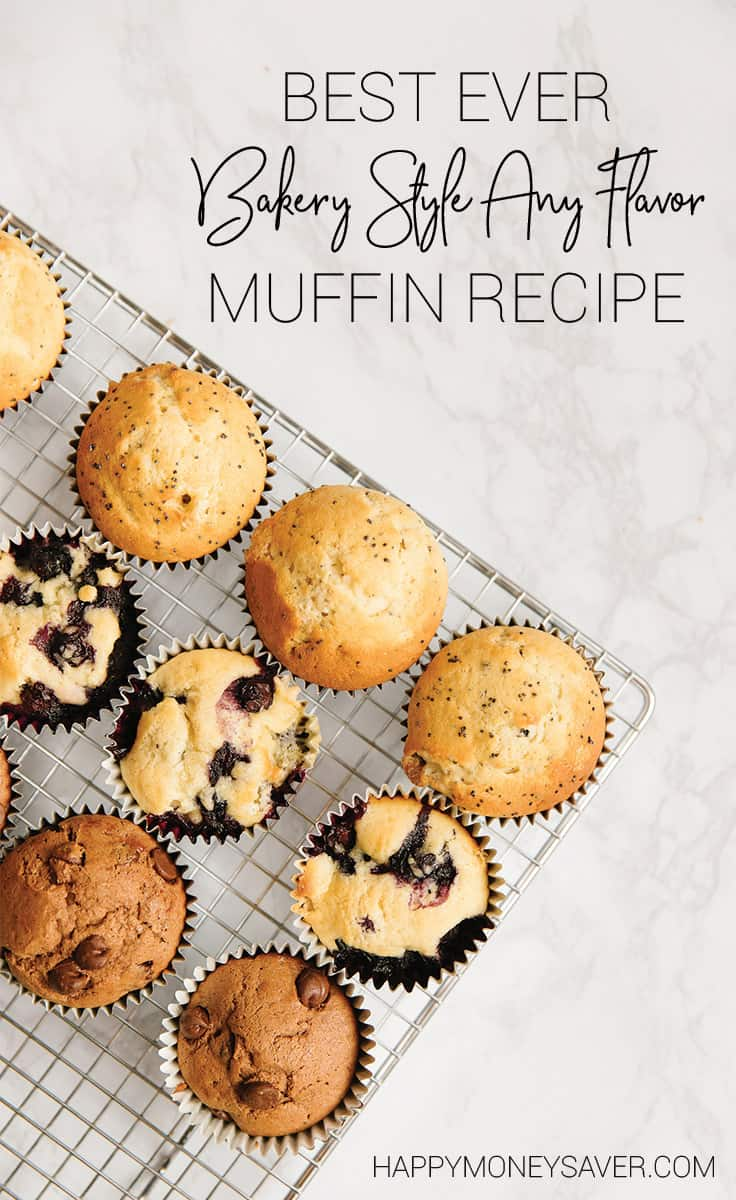 "3 different style muffins - poppyseed, blueberry, chocolate - sitting on a wire rack. The words ""Best Ever Bakery Style Any Flavor Muffin Recipe"" at the top and the words ""Happymoneysaver.com"" on the bottom."