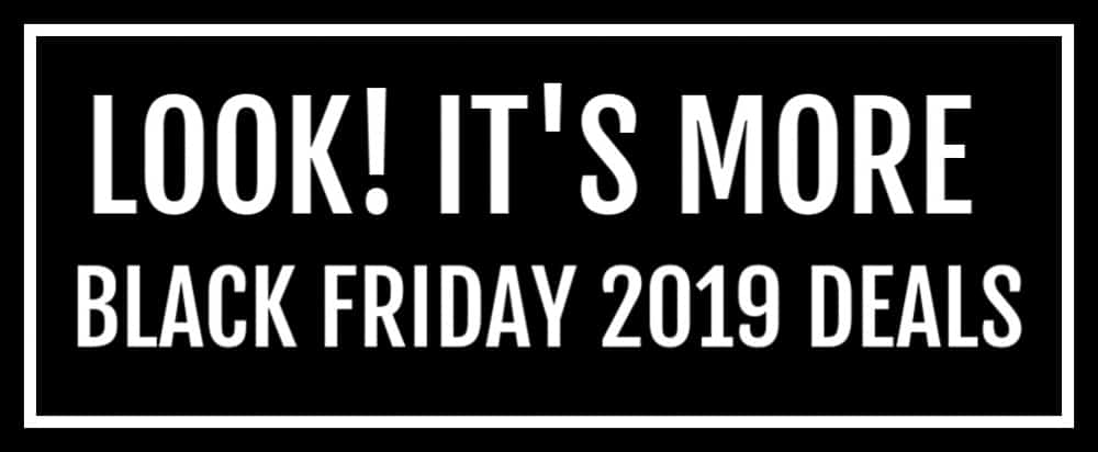 black graphic with words saying look! It's more black friday 2019 deals.