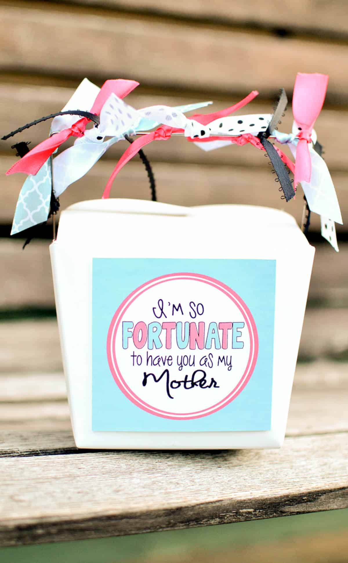 "Fortune Cookie Gift Idea - box with fortune cookies inside with ribbons tied on handle and printable that says ""I'm so fortunate to have you as my mother."""
