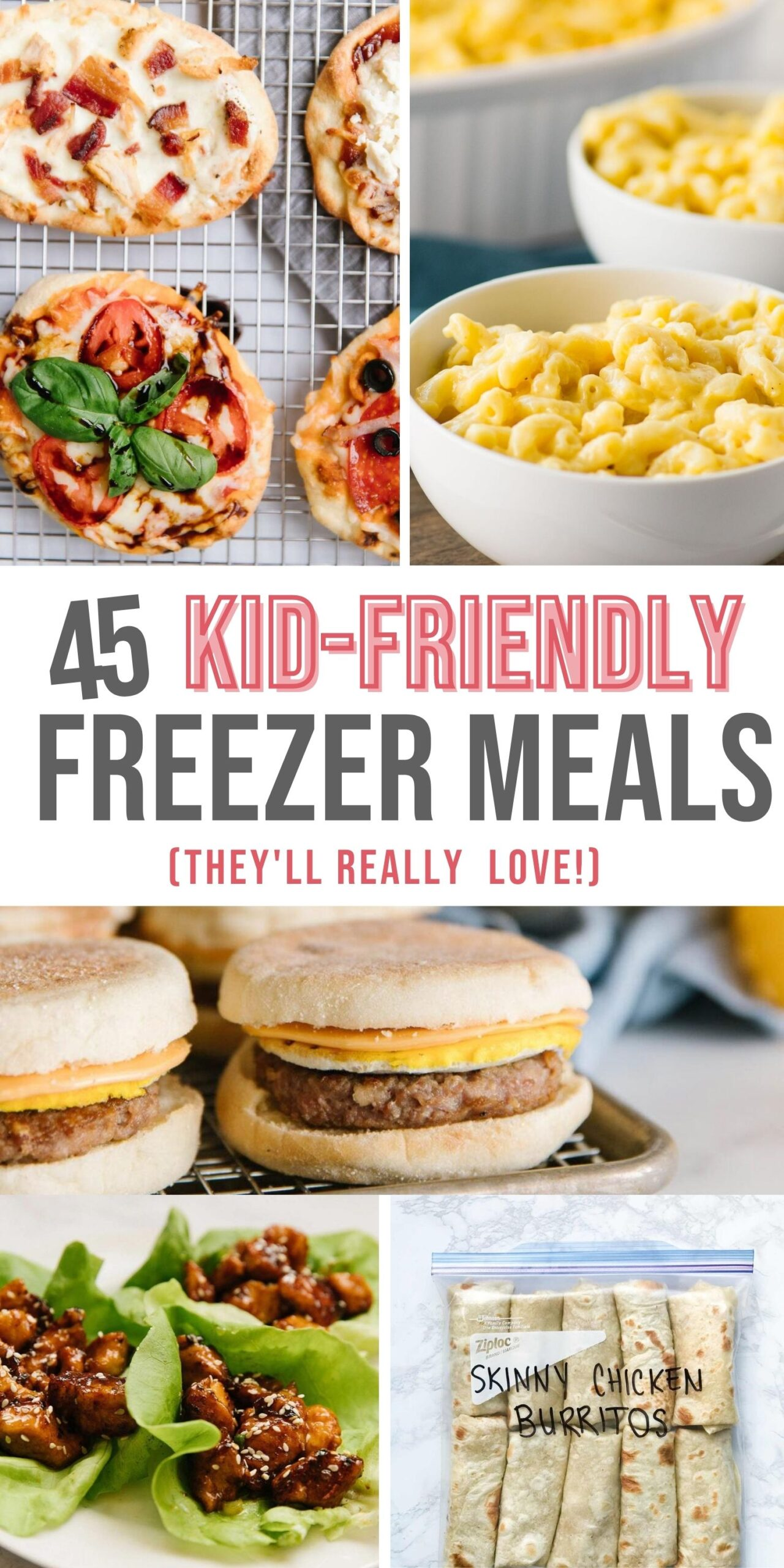 45 kid-friendly freezer meals that they'll really love and different pictures of those meals.