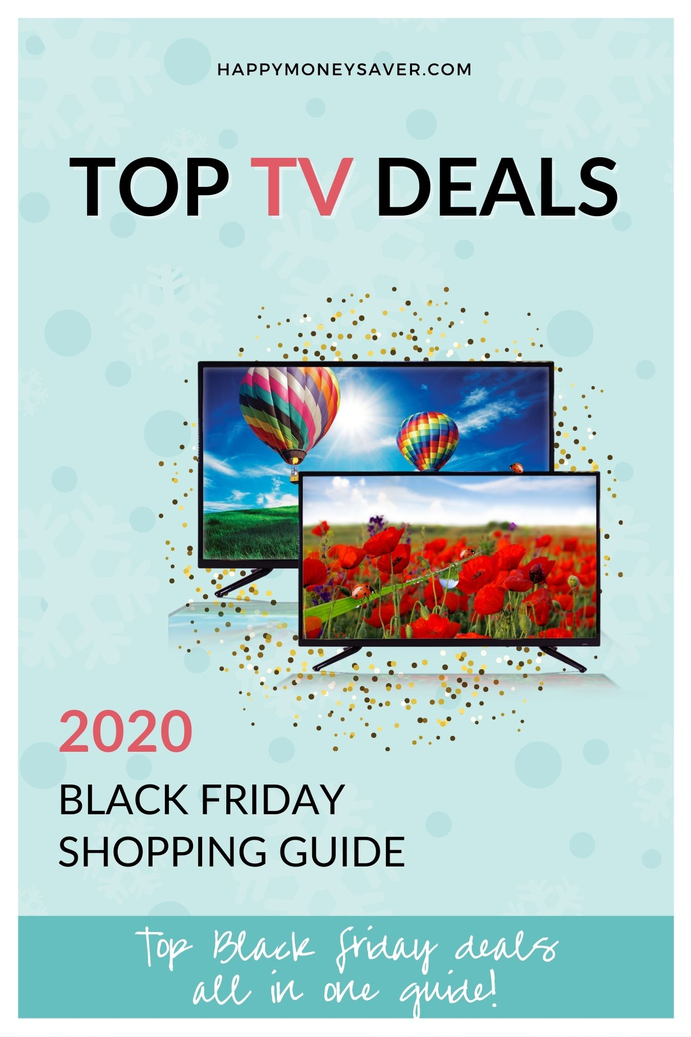 Image of Happymoneysaver's Top TV Deals with two pictures of two tv's and the words 2020 Black Friday Shopping Guide.