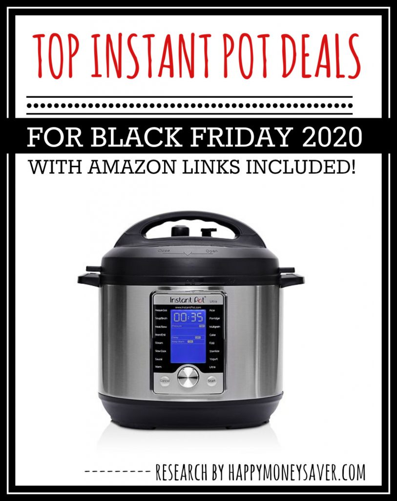 instant pot on white background with words top instant pot deals for black friday 2020 with amazon links included and research by happymoneysaver.com