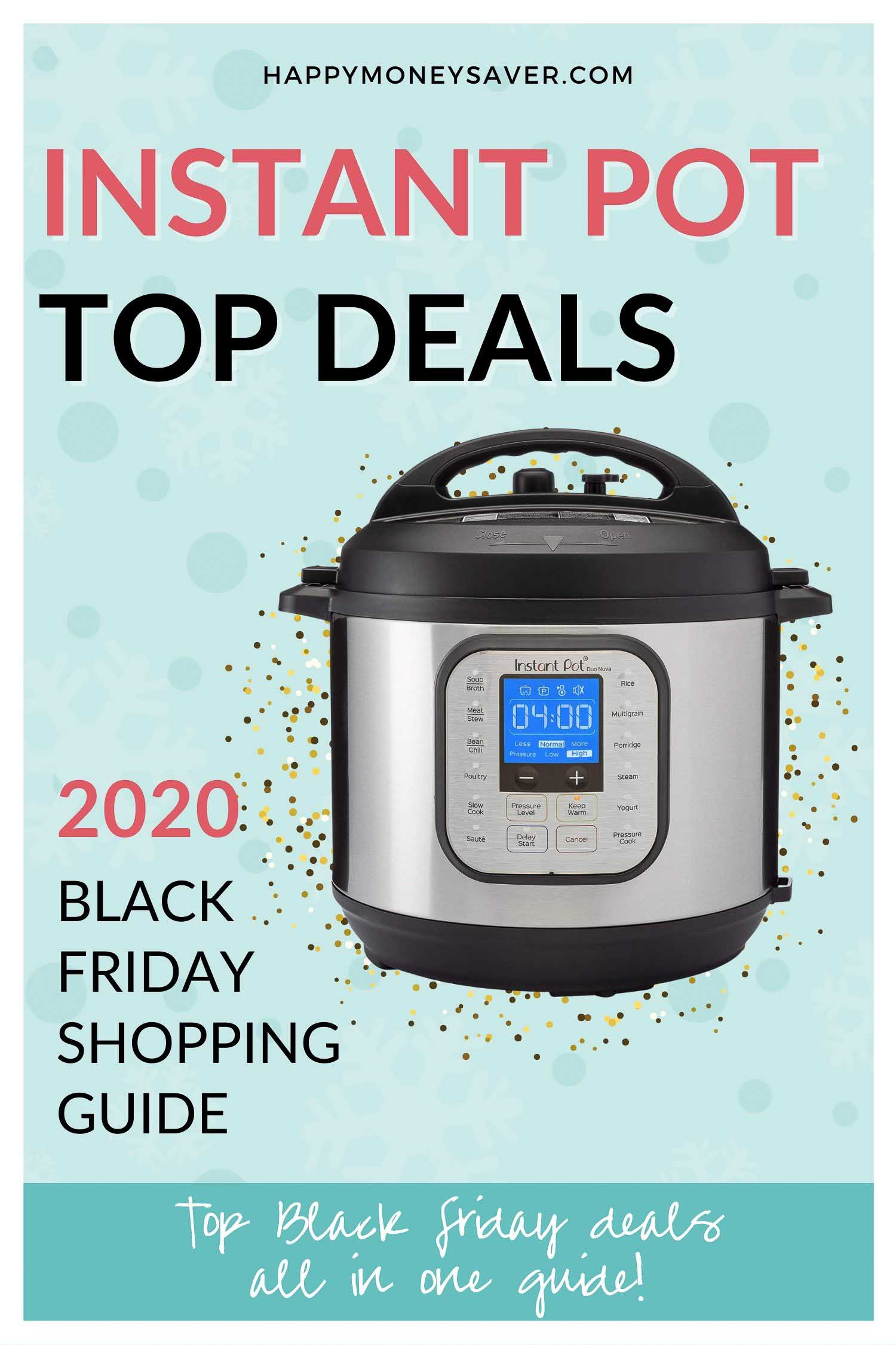 graphic with Top Instant Pot Deals for Black Friday 2020 with amazon links included text and an instant pot showing.