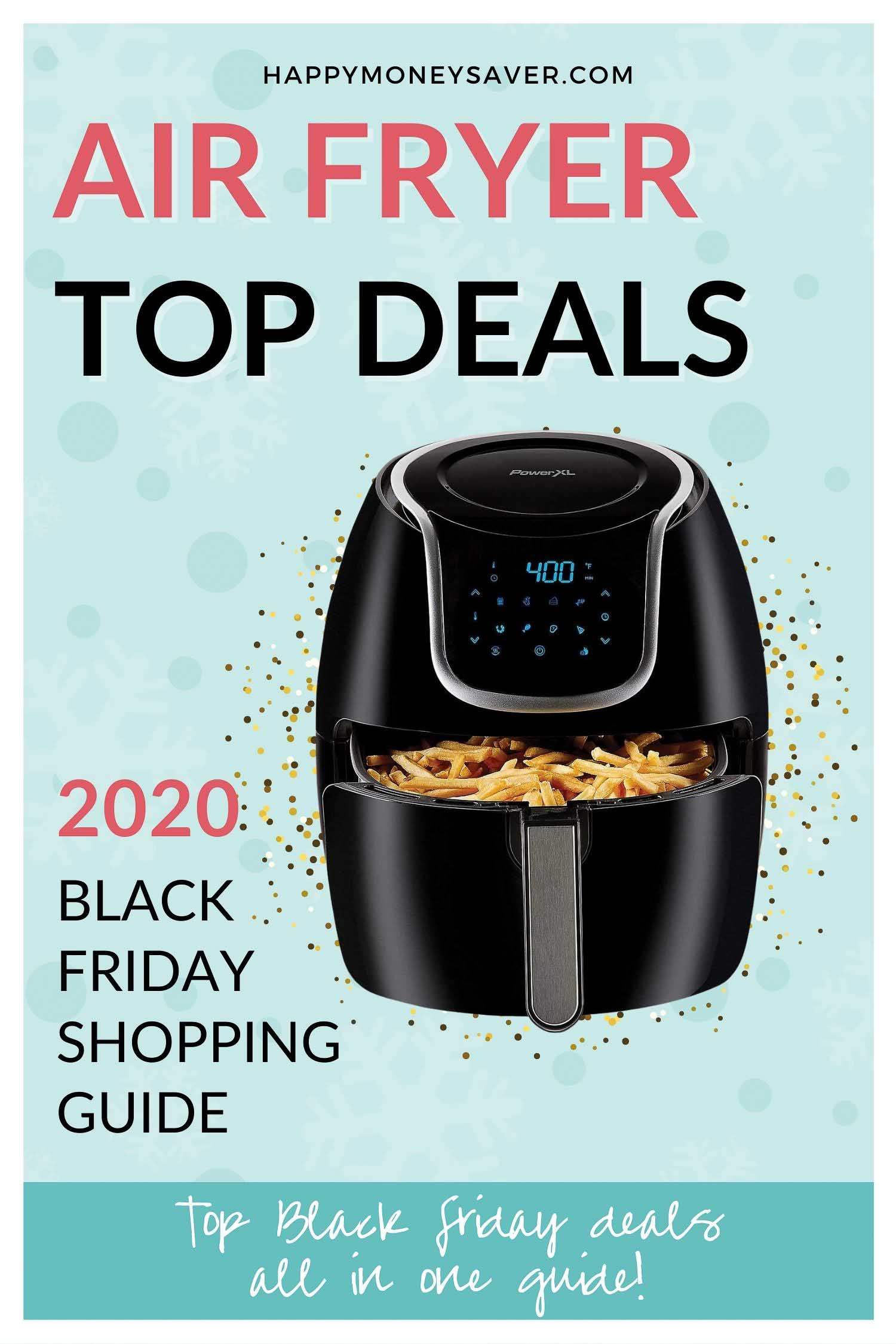 Top Airfryer Deals for Black Friday 2020 with amazon links included graphic with picture of airfryer holding fries.